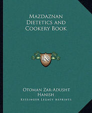 Mazdaznan Dietetics and Cookery Book by Hanish, Otoman Zar-Adusht