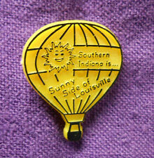 VTG-SOUTHERN INDIANA IS ... SUNNY SIDE OF LOUISVILLE - HOT AIR BALLOON PIN - VGC