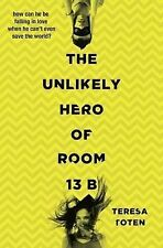 The Unlikely Hero of Room 13B, Toten, Teresa, New Book