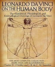 Leonardo da Vinci on the Human Body: The Anatomical, Physiological, and Embryolo