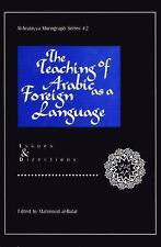 The Teaching of Arabic as a Foreign Language : Issues and Directions (2008,...