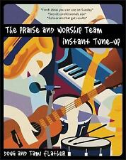 The Praise and Worship Team Instant Tune-Up by Tami Flather and Douglas R....