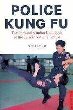 Police Kung Fu : The Personal Combat Handbook of the Taiwan National Police by M