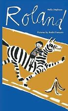 Roland by Nelly Stephane (2016, Picture Book)