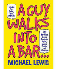 A Guy Walks into a Bar...: 501 Bar Jokes, Stories, Anecdotes, Quips, Quotes, Rid