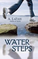 Water Steps, LaFaye, A.