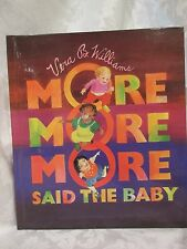 More More More, Said the Baby by Vera B. Williams (1990, Hardcover)