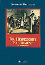 Dr. Heidegger's Experiment and Other Stories by Nathaniel Hawthorne - HARDCOVER