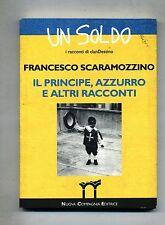 Scaramozzino# IL PRINCIPE, AZZURRO E ALTRI RACCONTI#Nuova Compagnia 1998 #1A Ed.