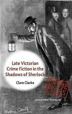 Crime Files: Late Victorian Crime Fiction in the Shadows of Sherlock by Clare...