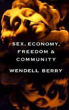 Sex, Economy, Freedom & Community: Eight Essays by Wendell Berry