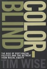 City Lights Open Media: Colorblind : The Rise of Post-Racial Politics and the...