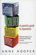 Getting Your Children Through Divorce:  A Parent's Guide to Separation, Hooper,