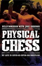 Physical Chess: My Life in Catch-as-Catch-Can Wrestling, Shannon, Jake, Robinson