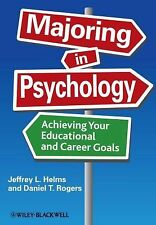 Majoring in Psychology: Achieving Your Educational and Career Goals by Helms, J