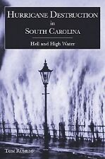 Hurricane Destruction in South Carolina : Hell and High Water by Tom Rubillo...