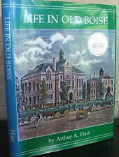Life in Old Boise. by Arthur A. Hart, SIGNED 1st. edition