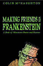 Making Friends with Frankenstein: A Book of Monstrous Poems and Pictures, McNaug