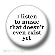 I Listen To Music 1 Inch / 25mm Pin Button Badge Indie Hippy Band Group Superfan