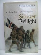 Book. Sinister Twilight, The fall and rise again of Singapore by Noel Barber