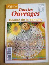 Magazine Sabrina tous les ouvrages beauté de la dentelle  N°63 /R52