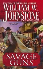 VG, Savage Guns, William W. Johnstone, J.A. Johnstone, 0786021268, Book