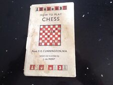 How to Play Chess Cunnington, Rev. E. E. - 1962 - Hardback Pocket Book