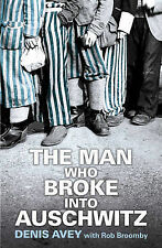 The Man Who Broke into Auschwitz, Broomby, Rob, Avey, Denis