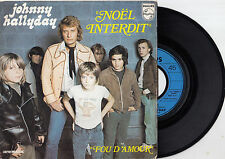 """JOHNNY HALLYDAY NOEL INTERDIT / FOU D'AMOUR RARE 1973 RECORD FRANCE 7"""" PS"""