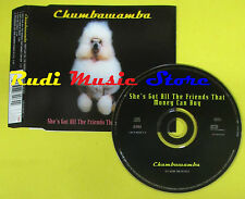CD Singolo CHUMBAWAMBA She's got all the friends that money no lp mc dvd (S11*)