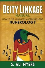 Deity Linkage Manual: How to Find Your Gods and Goddesses Using Numerology by S.