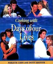Cooking with Days of Our Lives by Dotty Griffith & Pauline Cohn  1997 Hardcover