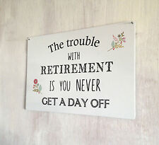 The Trouble with Retirement funny Typography quote sign A4 metal plaque gift