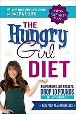 The Hungry Girl Diet : Big Portions. Big Results. Drop 10 Pounds in 4 Weeks...