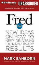 Fred 2. 0 : New Ideas on How to Keep Delivering Extraordinary Results by Mark...