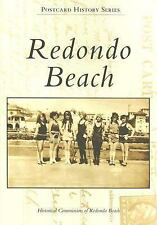 Redondo Beach   (CA)  (Postcard History Series) Historical Commission of Redondo