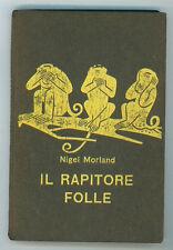 MORLAND NIGEL IL RAPITORE FOLLE GARZANTI 1961 SERIE GIALLA 205 I° EDIZ.