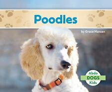 Abdo Kids Dogs: Poodles by Grace Hansen (2016)