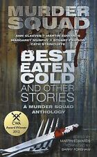 Best Eaten Cold and Other Stories: A Murder Squad Anthology, Murder Squad, New B