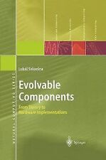 Natural Computing: Evolvable Components : From Theory to Hardware...