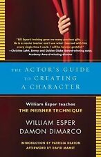 The Actor's Guide to Creating a Character : William Esper Teaches the Meisner...