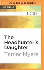Amanda Brown: The Headhunter's Daughter : A Mystery by Tamar Myers (2016, MP3...