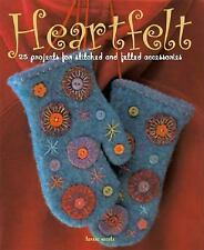 Heartfelt: 25 Projects for Stitched and Felted Accessories - Searle, Teresa - Pa