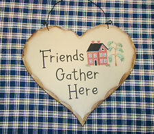 "pRiMiTiVe ""FRIENDS GATHER HERE"" Heart Sign VINTAGE  Rustic"