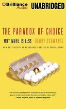 The Paradox of Choice : Why More Is Less by Barry Schwartz (2014, MP3 CD,...