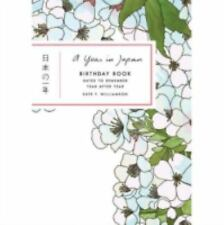 A Year in Japan Birthday Book : Dates to Remember Year after Year by Kate T....