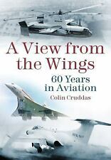 A View from the Wings: 60 Years in Aviation (Rotodyne, Concorde, Buccaneer)