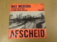 45T SINGLE / NAX MEDEIRA - AFSCHEID VAN DE MIJN