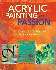 Acrylic Painting with Passion by Tesia Blackburn NEW