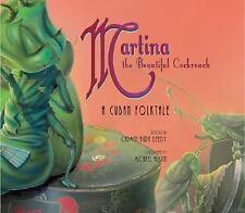 Martina the Beautiful Cockroach : A Cuban Folktale by Carmen Agra Deedy...